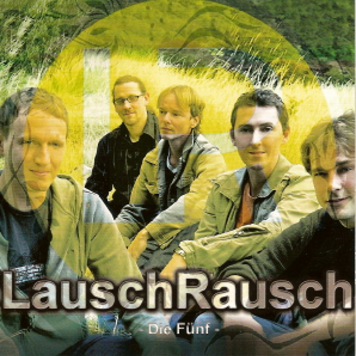 LauschRausch, Die Fünf