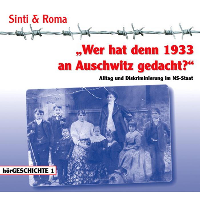 Hörgeschichte, Wer hat denn 1933 an Ausschwitz gedacht?