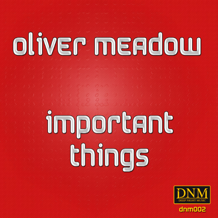 Importants things, Oliver Meadow