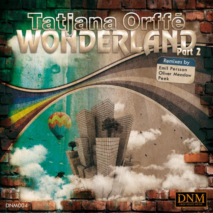 Wonderland, Tatjana Orffe
