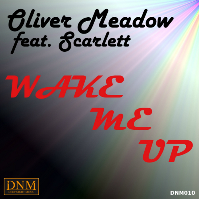Oliver Meadow feat Scarlett, wake me up