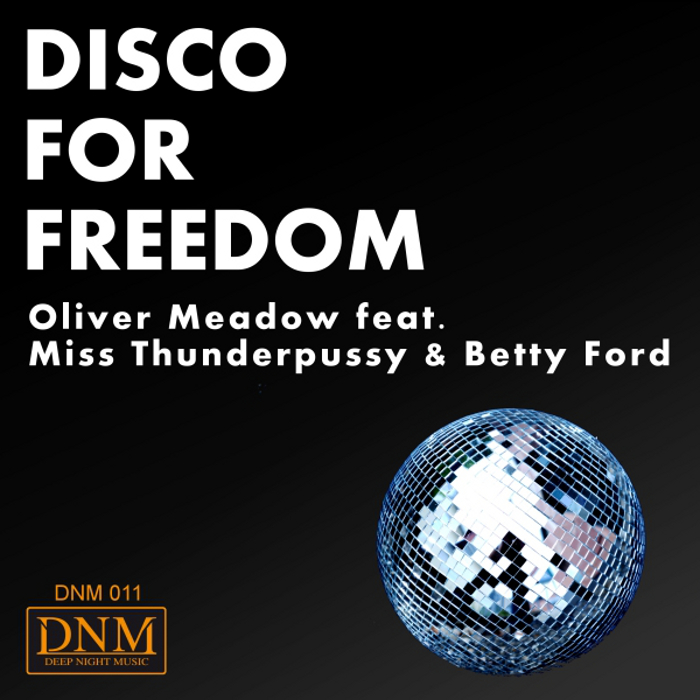 Disco for freedom, Oliver Meadow feat. Miss Thunderpussy & Betty Ford