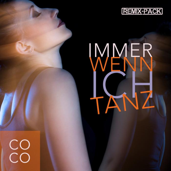 Coco – Immer wenn ich tanz (Remix Pack)